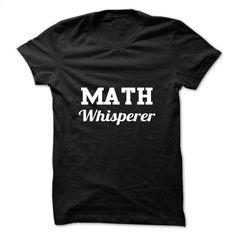 Math Whisperer T Shirts, Hoodies, Sweatshirts - #shirt designs #funny hoodies. GET YOURS => https://www.sunfrog.com/Automotive/Math-Whisperer-hxjilmxmcm.html?60505