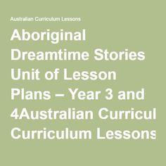 Aboriginal Dreamtime Stories Unit of Lesson Plans - Year 3 and 4 - Australian Curriculum Lessons Aboriginal Education, Indigenous Education, Aboriginal History, History Lesson Plans, English Lesson Plans, Co Teaching, Teaching History, Australia School, Curriculum Planning