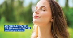 Breathing exercises are important for pulmonary fibrosis patients as they help to better control breathing if they experience a sudden shortness of breath, strengthen their diaphragm and clear excess mucus.  #Breathing #PulmonaryFibrosis #breathewithb  https://lungdiseasenews.com/2017/07/11/4-breathing-exercises-pulmonary-fibrosis/?utm_content=bufferbe7ef&utm_medium=social&utm_source=pinterest.com&utm_campaign=buffer