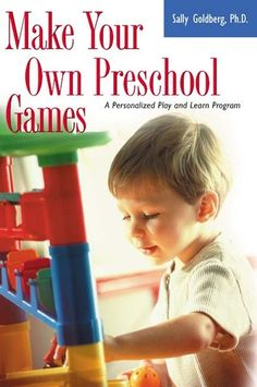 Buy Make Your Own Preschool Games: A Personalized Play And Learn Program by Sally Goldberg, PhD and Read this Book on Kobo's Free Apps. Discover Kobo's Vast Collection of Ebooks and Audiobooks Today - Over 4 Million Titles! Learning Games, Learning Tools, Kids Learning, Games To Play, Free Preschool Games, Social Studies Games, Make Your Own Game, How To Make, Mathematics Games