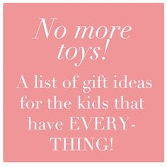 This is a great list of NON TOY gift ideas for the kids on your list.