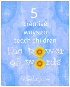 Sometimes children don't recognize the power of words. In fact, many adults don't always recognize the power of words, right?  I began to brainstorm ways I could work on this issue and I came up with 5 creative ways to teach children the power of words...