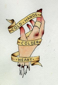 Cold hands, colder heart