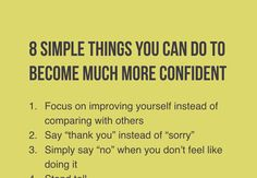 Confidence is the result of a list of small habits