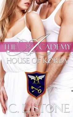 House of Korba (The Academy) (Volume 7) by C L Stone
