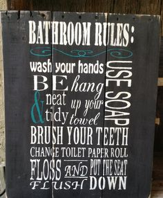 Bathroom Rules Wooden Signs Pallet Signs by RescuedandRepurposed Kids bathroom Pallet Crafts, Pallet Art, Pallet Signs, Pallet Ideas, Pallet Projects, Wood Crafts, Wooden Pallets, Wooden Diy, Wooden Signs