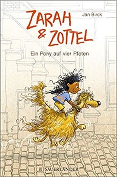 Zarah und Zottel - Ein Pony auf vier Pfoten: Amazon.de: Jan Birck: Bücher