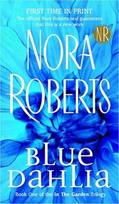 Blue Dahlia: In the Garden Trilogy by Nora Roberts, http://www.amazon.com/dp/B004IYJEJM/ref=cm_sw_r_pi_dp_E1Yhqb0WASA8S