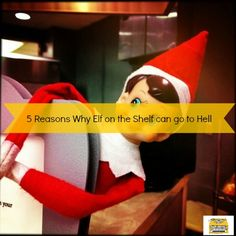Why the Elf on the Shelf will not be welcome in our home anytime soon.