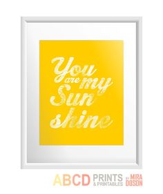 Quote print You are my Sunshine 8x10 by MiraDoson on Etsy, $11.00