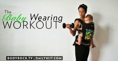 Diary of a Fit Mommy: 15 Minute Babywearing Workout