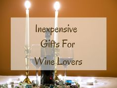 Inexpensive Gifts For Wine Lovers - http://www.absolutechristmas.com/christmas-gift-ideas/inexpensive-gifts-for-wine-lovers/ Gifts for the Wine Enthusiast