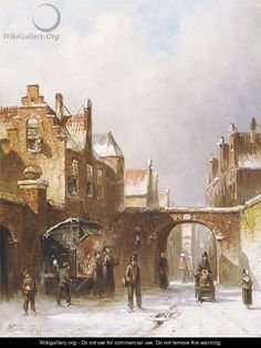 Pieter Gerard Vertin ~ A Winter's Day In Town ~ Oil On Canvas