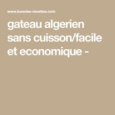 gateau algerien sans cuisson/facile et economique -