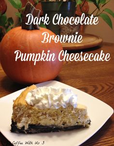 What's better than cheesecake?  How about pumpkin cheesecake WITH a dark chocolate Brownie base!!!