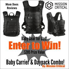 Mission Critical Baby Carrier & Daypack Combo Giveaway This great giveaway is sponsored by Mission Critical and hosted by Mom Does Reviews and her best bloggy friends. Mission Critical h...