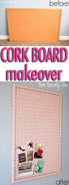Cork/bulletin board makeover. This link explains in detail how to do it but basically you spray adhesive on cloth, then tack it all down. She also tells how to make some pretty cute rhinestone thumbtacks.