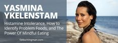 The Low-Histamine Chef: Histamine Intolerance, How to Identify Problem Foods, and The Power Of Mindful Eating