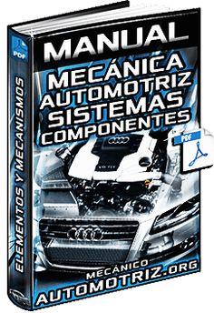 Descargar Manual Completo de Mecánica Automotriz - Motores, Encendido, Refrigeración, Lubricación, Sistemas de Dirección, Frenos, Suspensión y Transmisión Gratis en Español y PDF.