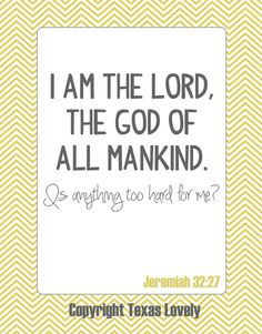 Scripture Art: I am the Lord, the God of all mankind, is anything too hard for me (8x10) - Texas Lovely on Etsy