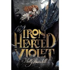Iron Hearted Violet - A beautifully and magically narrated tale of the adventure and journey of a brave, strong willed, princess like no other, as she enters a world of fantasy, intrigue and mystery.