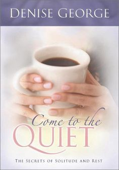 Come to the Quiet: The Secrets of Solitude and Rest Solitude, The Secret, This Book, Book Reviews, Books, Rest, Reading, Livros, Libros