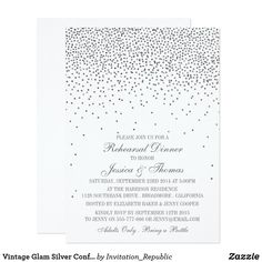 Vintage Glam Silver Confetti Rehearsal Dinner Card These vintage glam silver confetti wedding rehearsal dinner invitations are easy to personalize and will make the perfect announcement for any antique themed celebration.