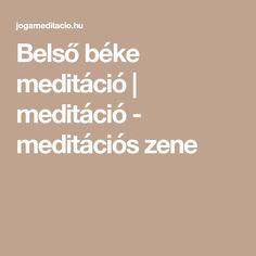 Belső béke meditáció   meditáció - meditációs zene