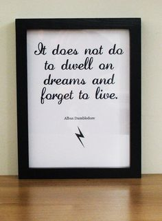 """Harry Potter Framed Print 8"""" x 6"""" - 'It does not do to dwell on dreams and forget to live.'. £8.50, via Etsy.     LOVE these, really thinking of getting a few for the hallway when we've decorated it"""