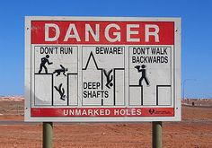 Watch out for mine shafts.