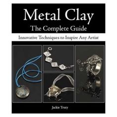 Metal Clay: The Complete Guide: Innovative Techniques to Inspire Any Artist Metal Clay, Beading Tutorials, Inventions, Innovation, Polymer Clay, Jewelry Design, Jewelry Making, Beads, Clay Ideas