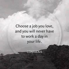 I love my job Daily Quotes For Work, Work Quotes, Wisdom Quotes, Quotes To Live By, Simply Quotes, Success Quotes, Life Quotes, Confucius Quotes, Grey Quotes