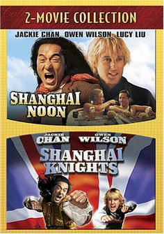 Shanghai Noon  Shanghai Knights * Want to know more, click on the image.
