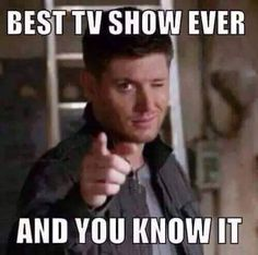 Best tv show ever and you know it. #Supernatural