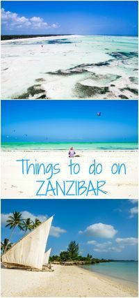 All the best things to do on the beautiful island of Zanzibar, Tanzania.
