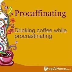 Procaffinating