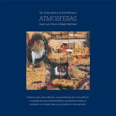 Atmósferas, por Xosé Luís Otero e Rubén Martínez en Fundación Vicente Risco, Allariz (Ourense) expo exposición
