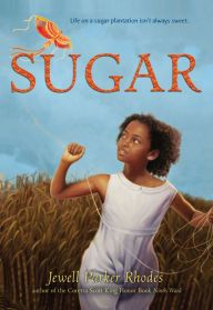 Sugar by Jewell Parker Rhodes -- Prairie Pasque 2015-16 Nominee