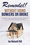 Free Kindle Book -   Remodel - Without Going Bonkers or Broke: Eliminate 3 Critical Mistakes and Save Thousands Using This Proven Step by Step Method