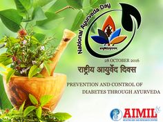 Prevention and Control of #Diabetes though #ayurevda .   #NationalAyurevdaDay #AyurevdaDay #herbal #medicine #AIMIL