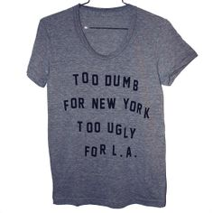 dumb and ugly t-shirt
