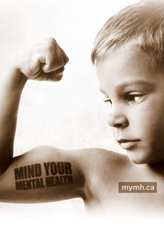 MIND YOUR MENTAL HEALTH  www.mymh.ca  Kid flexing
