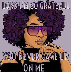 Thank God for His awesomeness! Black Girl Quotes, Black Women Quotes, Black Girl Art, Black Women Art, Black Girls, Faith Quotes, Bible Quotes, Gospel Quotes, Godly Quotes