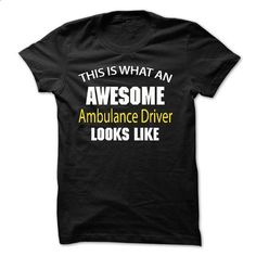 Awesome -  Ambulance Driver Jobs - Look Like - JD - #funny t shirts #cotton t shirts. ORDER HERE => https://www.sunfrog.com/Funny/Awesome--Ambulance-Driver-Jobs--Look-Like--JD.html?60505