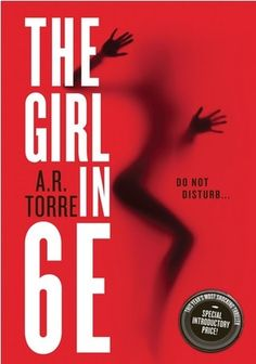The Girl in 6E by A.R. Torre f you have guts of iron like Lily seems to have, you'll give this romantic suspense a chance.