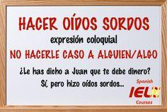 Expresiones coloquiales españolas: Hacer oídos sordos