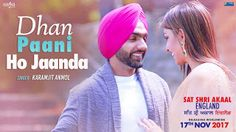 Dhan Paani Ho Janda From Sat Shri Akaal England : This punjabi song  is in voice of Karamjit Anmol, composed by Jatinder Shah while lyric...