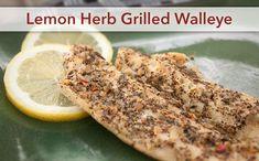 Lemon Herb Grilled Walleye   Recipes You'll Love