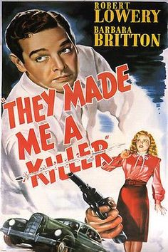THEY MADE ME A KILLER film noir movie poster ROBERT LOWERY suspense 24X36-PW0