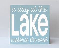 I want yhis for my future Lake House. A Day At The Lake - Sign - Typography Word Art Handpainted Wooden Sign - Lake Sign - Etsy Lake House Signs, Lake Signs, Beach Signs, Cabin Signs, Pool Signs, Cottage Signs, Lake Quotes, Sign Quotes, Painted Wood Signs